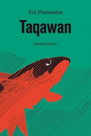 """Résultat de recherche d'images pour """"Taqawan / Eric Plamondon.  - Paris : Quidam Editeur, 2018."""""""