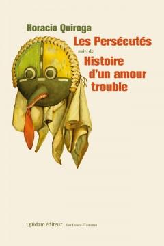 Les Persécutés & Histoire d'un amour trouble